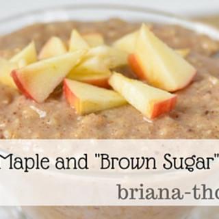 "Creamy Maple and ""Brown Sugar"" Oatmeal"