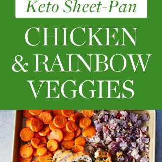 Keto Sheet-Pan Chicken and Rainbow Veggies