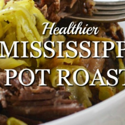 A Healthier Mississippi Pot Roast Slow Cooker Recipe