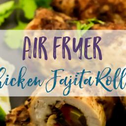 Air Fryer Chicken Fajita Rollups