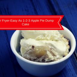 Air Fryer-Easy As 1-2-3 AppleDump Cake