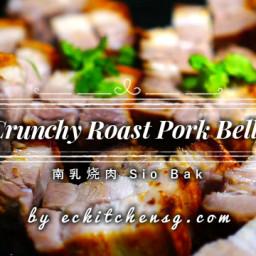 Crunchy Nam Yu Sio Bak (Roasted Pork Belly) 南乳烧肉 - Guaranteed Crunch and Ju