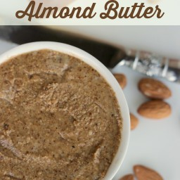 Easy Homemade Almond Butter {Healthy and Delicious}