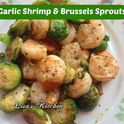 GARLIC SHRIMP and BRUSSEL SPROUTS
