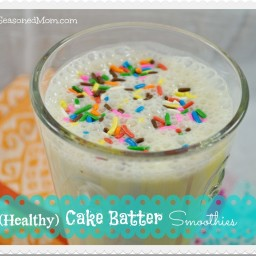 (Healthy) Cake Batter Smoothies