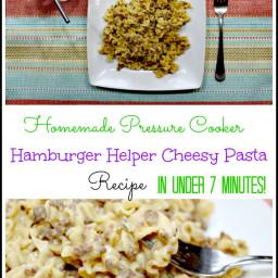 Homemade Hamburger Helper Style Pasta Pressure Cooker Recipe
