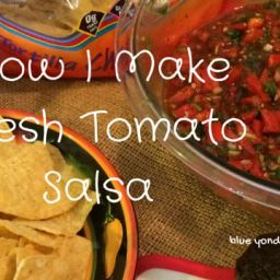 How I Make Fresh Tomato Salsa