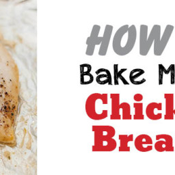 How to Bake Chicken Breast that are Moist and Tender