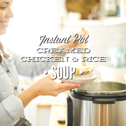 Instant Pot Creamed Chicken and Rice Soup (Pressure Cooker Recipe)