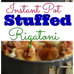 Instant Pot Stuffed Rigatoni