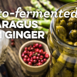 Lacto-Fermented Asparagus With Ginger