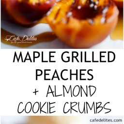 Maple Grilled Peaches Almond Cookie Crumb