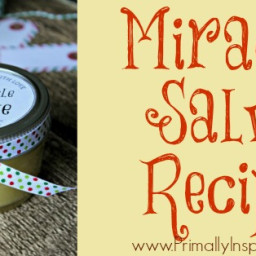 Miracle Salve Recipe with Free Printable Labels