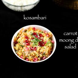 moong dal carrot salad   hesaru bele carrot kosambari recipe