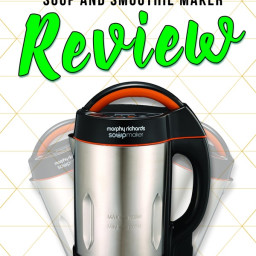 Morphy Richards Soup and Smoothie Soup Maker Review