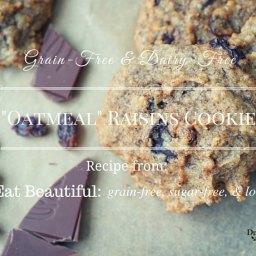 Oatmeal Raisins Cookies - Grain and Dairy Free
