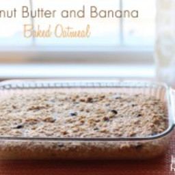 Peanut Butter and Banana Baked Oatmeal