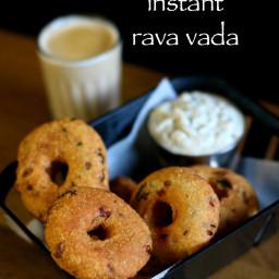 rava vada recipe | instant sooji vada recipe | instant medu vada recipe