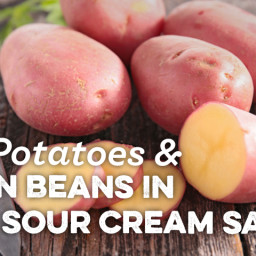 Red Potatoes and Green Beans in Sage Sour Cream Sauce