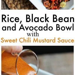 Rice, Black Bean and Avocado Bowl with Sweet Chili Mustard Sauce