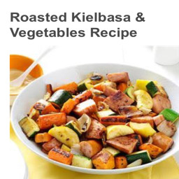 Roasted Kielbasa  and  Vegetables Recipe