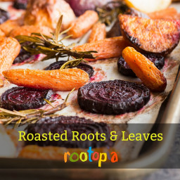 Roasted Roots and Leaves