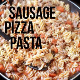 Sausage Pizza Pasta