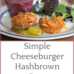 Simple Cheeseburger Hashbrown Cups or Casserole