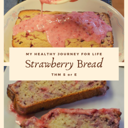 Strawberry Bread – THM E or S
