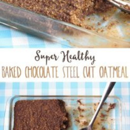 Super Healthy Chocolate Baked Steel Cut Oats