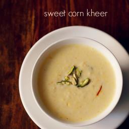 sweet corn kheer recipe