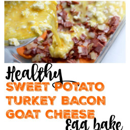 Sweet potato, turkey bacon, and goat cheese egg bake
