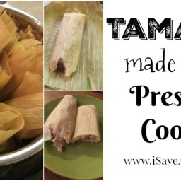 Tamales made in the Pressure Cooker