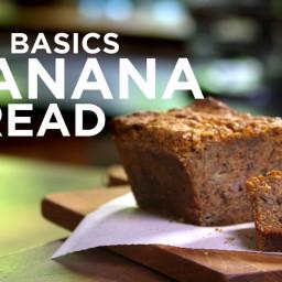The Basics- Banana Bread