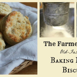 The Farmer's Wife's Old-Fashioned Baking Powder Biscuits