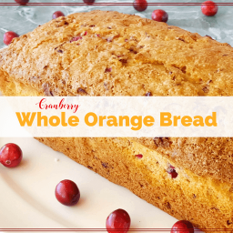 This Cranberry Whole Orange Bread Will Brighten Any Day