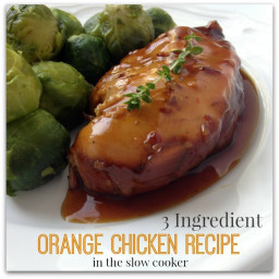 Three Ingredient Orange Chicken Recipe