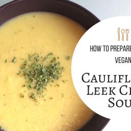 Vegan Cauliflower Leek Cream Soup